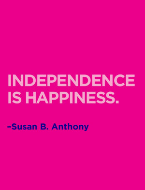 independent means being yourself. #WomensEqualityDay #Anthony #Quote ...