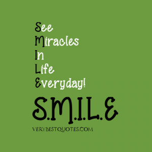 Inspirational Smile quotes - see miracles in life everyday