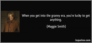More Maggie Smith Quotes