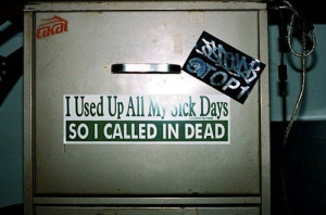 Humorous Quotes Pin Dump Day Calling Into Work Sick Funny