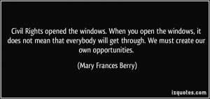 Civil Rights opened the windows. When you open the windows, it does ...