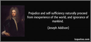 Prejudice and self-sufficiency naturally proceed from inexperience of ...
