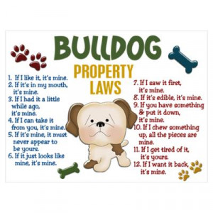 CafePress > Wall Art > Posters > Bulldog Property Laws 4 Poster