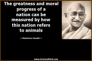 ... this nation refers to animals - Mahatma Gandhi Quotes - StatusMind.com