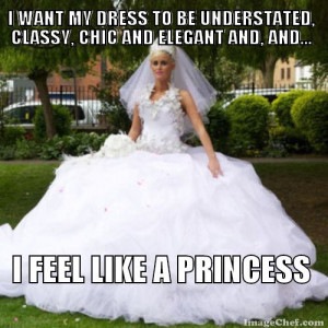 ... elegant and, and.... I feel like a princess #bridezilla #meme #funny