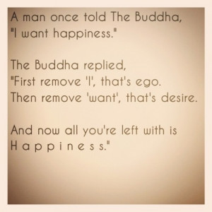 -buddha-i-want-happiness-the-buddha-replied-first-remove-i-thats-ego ...