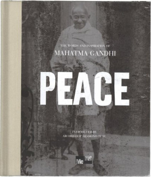"""Start by marking """"Peace: The Words and Inspiration of Mahatma Gandhi ..."""