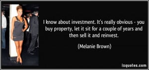 know about investment. It's really obvious - you buy property, let ...