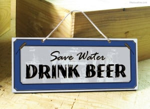 funny beer quotes save water