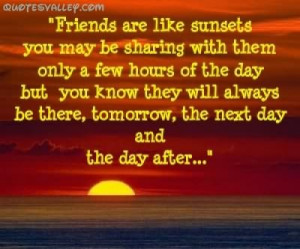 Friends Are Like Sunsets