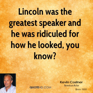 kevin-costner-kevin-costner-lincoln-was-the-greatest-speaker-and-he ...