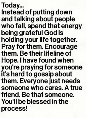 everyone needs a friend who cares!! Be like Jesus! More