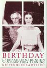 Birthday. Lebenserinnerungen.