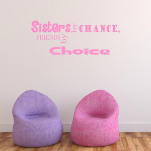 Sisters By Chance Vinyl Wall Sticker Decal Quote QU399