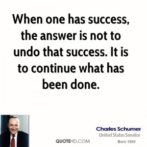 Charles Schumer Success Quotes