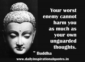 ... Harm You As Much as Your Own Unguarded thoughts ~ Inspirational Quote