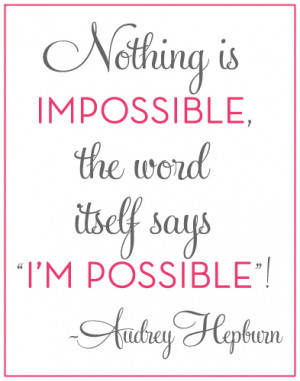 Nothing Is Impossible The Word Itself Says I'm Possible Facebook ...