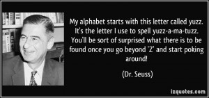 quote-my-alphabet-starts-with-this-letter-called-yuzz-it-s-the-letter ...