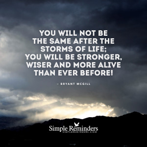 the storms of life will strengthen you the storms of life will ...