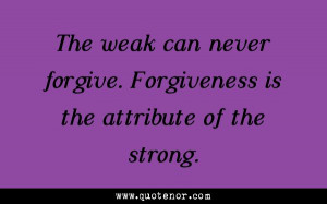 Quote by Mahatma Gandhi about Forgiveness @ Quotenor.