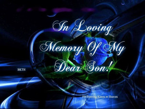 In Loving Memory of My Son in Heaven....Chad Weller....Momma loves you ...