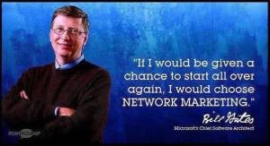 Network Marketing Quotes Bill Gates – Listen to the Rich Man on MLM