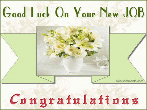 Images For gt Good Luck Wishes For New Job Quotes