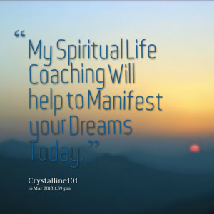 Quotes Picture: my spiritual life coaching will help to manifest your ...