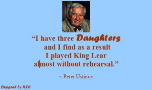 Daughter Quotes in English – Quotes of Peter Ustinov, I have three ...
