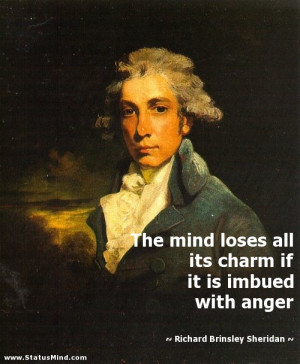 ... imbued with anger - Richard Brinsley Sheridan Quotes - StatusMind.com