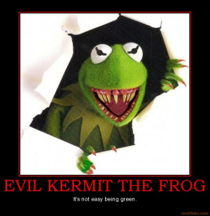 evil-kermit-the-frog-frog-satire-demotivational-poster-1259464050.jpg