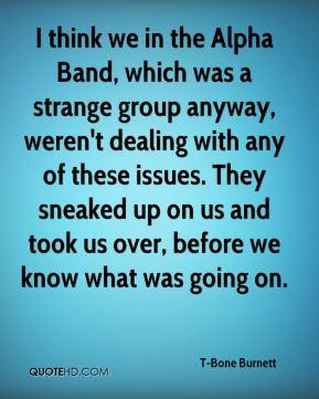 bone-burnett-t-bone-burnett-i-think-we-in-the-alpha-band-which-was ...