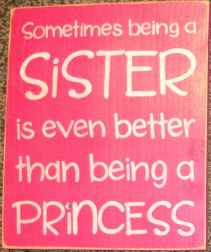 Big Sisters Quotes Sometimes being a sister is