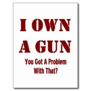 funny gun quotes | Pro Gun Quotes Postcards, Pro Gun Quotes Post Cards
