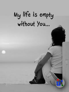 Feeling Lonely Without You Quotes Life without you