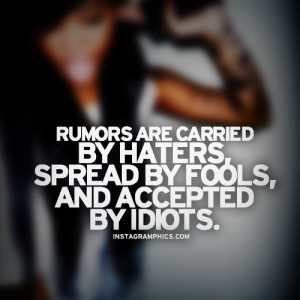 Rumors Are Carried By Haters Quote Graphic