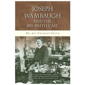 Joseph Wambaugh and the Jay Smith Case Smith Jay Charles Dr Smith Dr