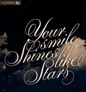 Your smile shines like stars quote via Five Words via www.BeHappy.me