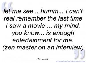 let me see zen master