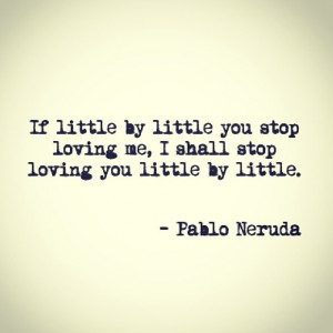 Pablo Neruda Love Quotes
