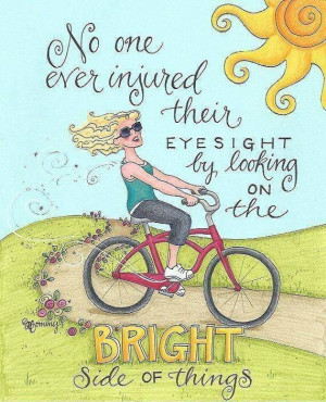 Look on the bright side, quotes