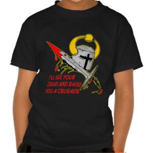 T-Shirt You Raise a Crusade