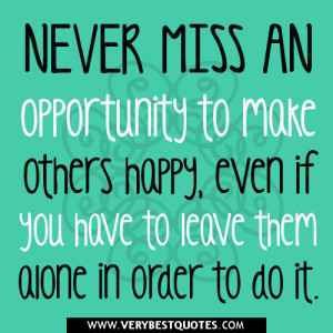 ... others happy, even if you have to leave them alone in order to do it