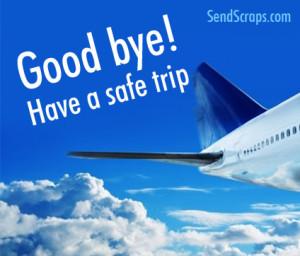 Good bye! Have a safe trip Images