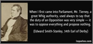 When I first came into Parliament, Mr. Tierney, a great Whig authority ...