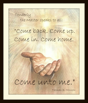 Tenderly the Master speaks to all: 'Come back. Come up. Come in. Come ...