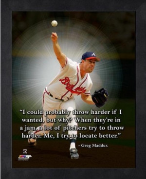 Greg Maddux Atlanta Braves MLB Pro Quotes Photo (Size: 9