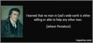learned that no man in God's wide earth is either willing or able to ...
