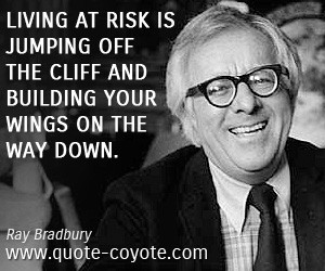 Ray Bradbury Quote Every Morning Jump Out Bed And Step