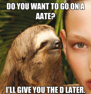 ... Sloth Memes. Send us your favorite sloth memes to [email protected